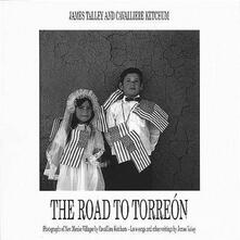 The Road to Torreon - CD Audio di James Talley
