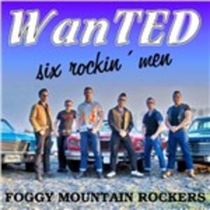Wanted - Six Rockin Men - Vinile LP di Foggy Mountain Rockers