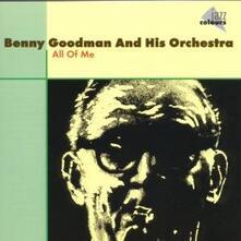 All Of Me - CD Audio di Benny Goodman