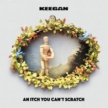 An Itch You Can't Scratch - Vinile LP di Keegan