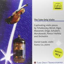 The Tube Only Violin - Vinile LP di Daniel Gaede,Xuesu Liu