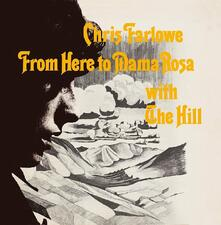 From Here to Mama Rosa (with The Hill) - Vinile LP di Chris Farlowe