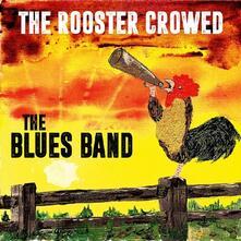 Rooster Crowed (180 gr.) - Vinile LP di Blues Band