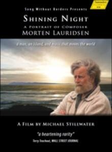Shining Night. A Portrait of Composer Morten Lauridsen di Michael Stillwater - DVD
