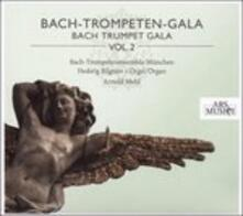 Bach Trumpet Gala vol.2 - CD Audio di Johann Sebastian Bach,Bach Trompetenensemble