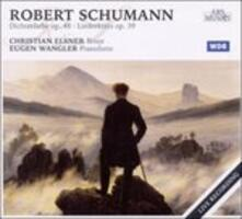 Song Cycles op.48, op.39 - CD Audio di Robert Schumann,Christian Elsner,Eugen Wangler