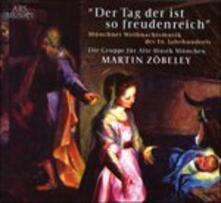 Der Tag Der Ist So Freudenreich - CD Audio di Gruppe fur Alte Musik Munchen