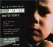 Der Jasager - CD Audio di Kurt Weill,Berthold Brecht