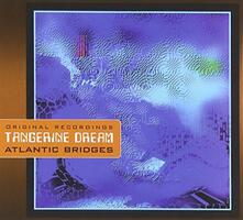 Atlantic Bridges - CD Audio di Tangerine Dream