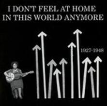 I Don't Feel at Home - Vinile LP