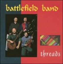 Threads - CD Audio di Battlefield Band