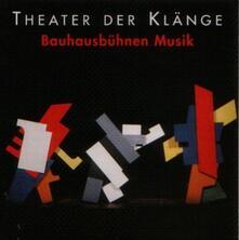 Bauhausbuehnen Musik (Colonna Sonora) - CD Audio