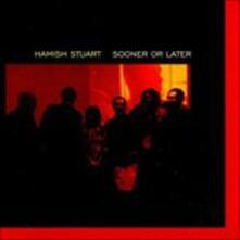 Sooner Or Later - CD Audio di Hamish Stuart