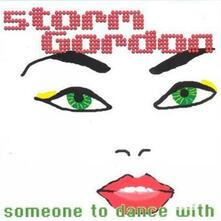 Someone to Dance with - CD Audio di Storm Gordon
