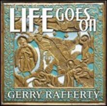Life Goes on - CD Audio di Gerry Rafferty