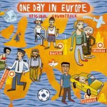One Day in Europe (Colonna Sonora) - CD Audio