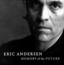 Memory of the Future - CD Audio di Eric Andersen