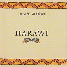 Harawi und Quatre Etudes - CD Audio di Olivier Messiaen