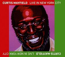 Live in New York City - CD Audio di Curtis Mayfield