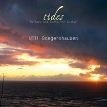 Tides. Ballads and Duets for Guitar - CD Audio di Ulli Bogershausen