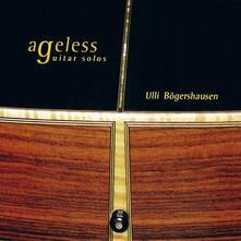 Ageless-Guitar Solos - CD Audio di Ulli Bogershausen