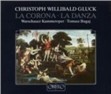 La Corona-La Danza - CD Audio di Christoph Willibald Gluck