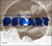 Depart - CD Audio di Matthias Siegrist