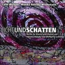 Licht und Schatten - CD Audio di Carol Morgan,Adriana Hölszky