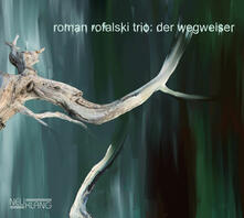Der Wegweiser - CD Audio di Roman Rofalski