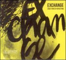 Exchange - CD Audio di Marcel Papaux,Jean-Christophe Cholet,Heiri Känzig