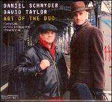 Art of the Duo - CD Audio di Daniel Schnyder,David Taylor