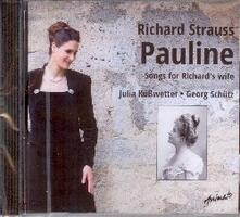 Pauline. Song for Richard's Wife - CD Audio di Richard Strauss,Julia Kusswetter