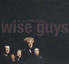 Wo Der Pfeffer Waechst - CD Audio di Wise Guys