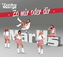 Zo Mir Oder Dir - CD Audio Singolo di Funky Marys