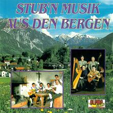 Stub'nmusik Aus Den Berge - CD Audio