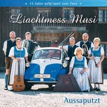 Aussaputzt - CD Audio di Liachtmess Musi