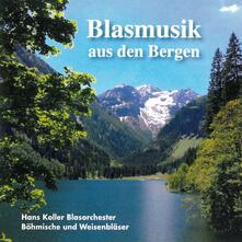 Blasmusik Aus Den Bergen - CD Audio di Hans Koller