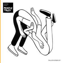 Fallen Down Ep - Vinile 7'' di Primitive Trust