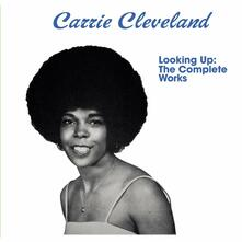 Looking Up. The Complete Works - Vinile LP di Carrie Cleveland