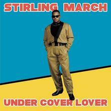 Under Cover Lover - Vinile LP di Stirling March