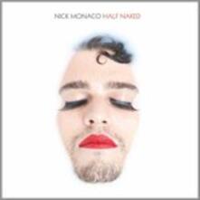 Half Naked - Vinile LP di Nick Monaco
