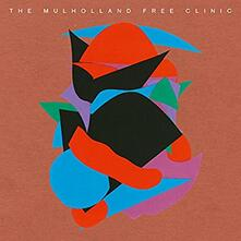 The Mulholland Free Clinic - Vinile LP di Mulholland Free Clinic