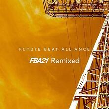 Fba21 Remixed - Vinile LP di Future Beat Alliance