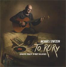 To Rory-Acoustic.. - Vinile LP di Jacques Stotzem