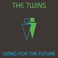 Living for the Future - Vinile LP di Twins