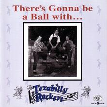 There's Gonna Be A Ball - Vinile LP di Texabilly Rockers