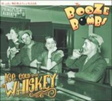 Ice Cold Whiskey (Limited Edition) - Vinile LP di Booze Bombs