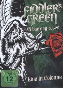 Fiddler's Green. 25 Blarney Roses. Live in Cologne - DVD