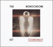 Cosmonaut - Vinile LP + CD Audio di Monochrome Set