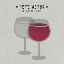 One for the Ghost - Vinile LP di Astor Pete